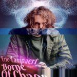 Eric Lampaert Borne Of Chaos