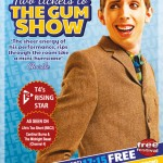 Two Tickets To The Gum Show Edinburgh 2013
